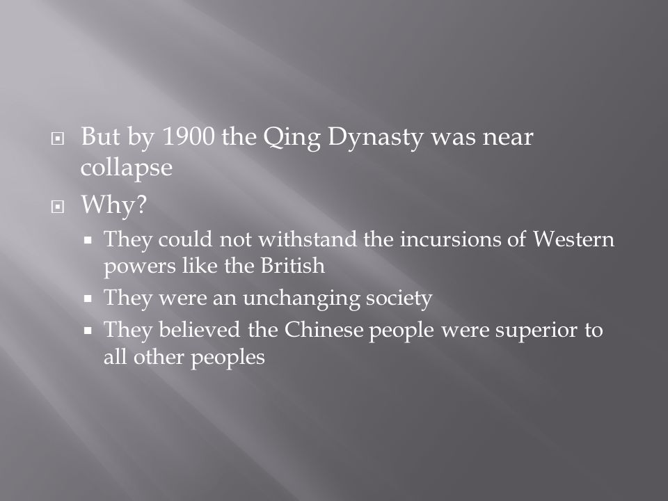  But by 1900 the Qing Dynasty was near collapse  Why.