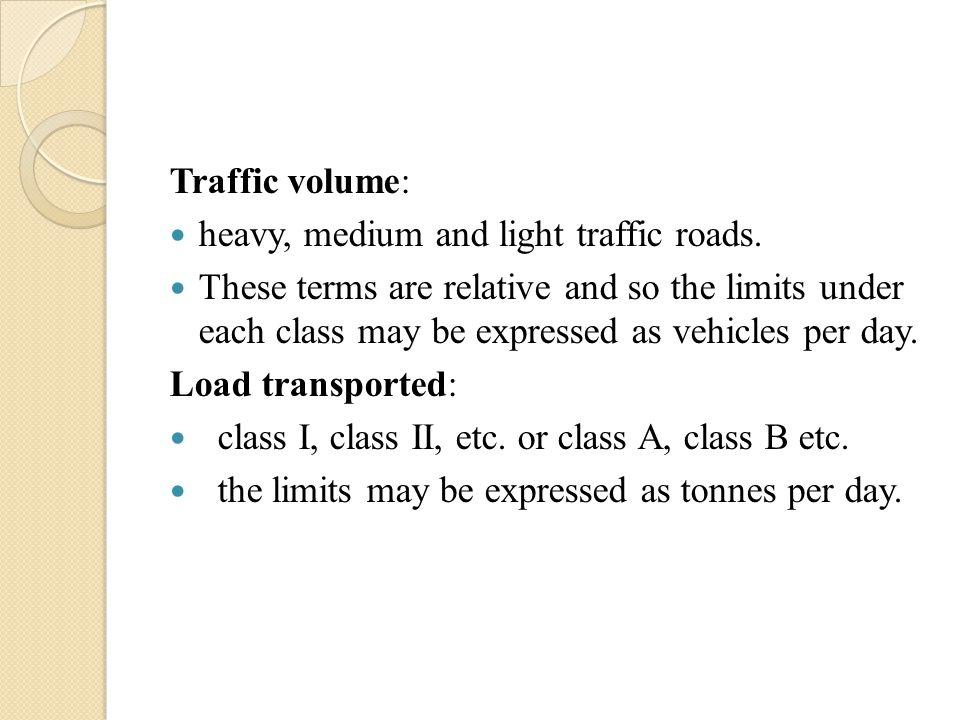Traffic volume: heavy, medium and light traffic roads.