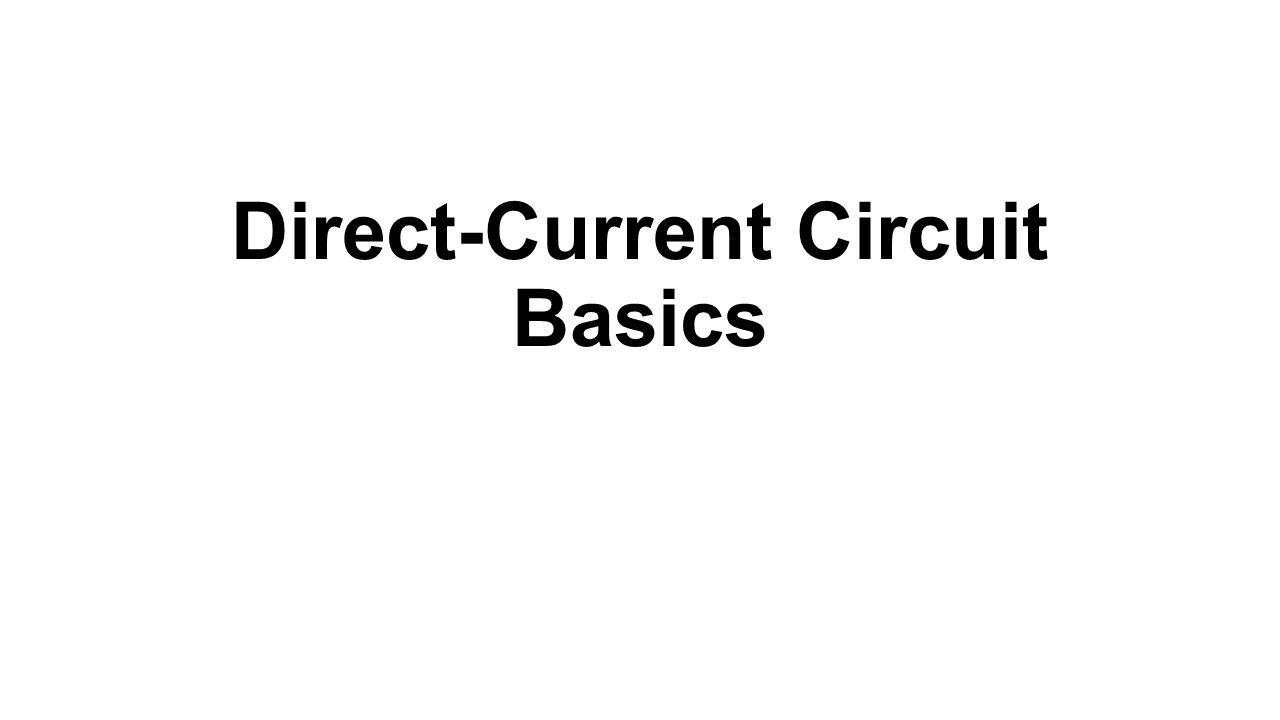 Direct-Current Circuit Basics