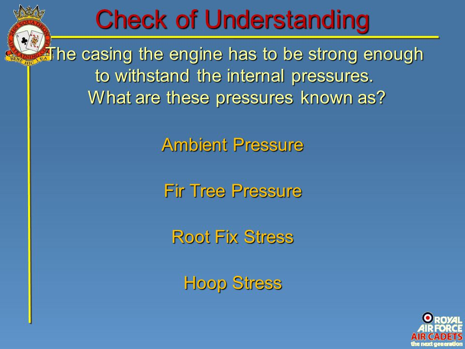 The casing the engine has to be strong enough to withstand the internal pressures. What are these pressures known as? What are these pressures known a