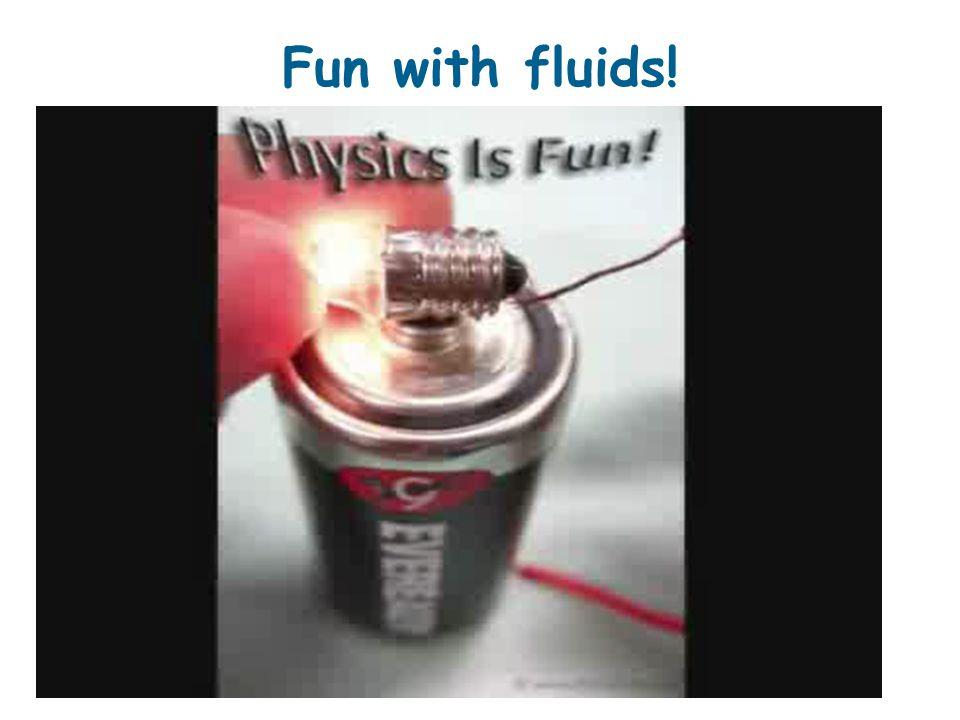 Fun with fluids!