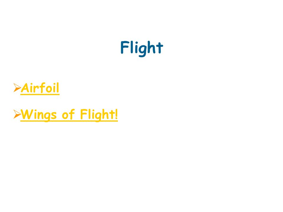 Flight  Airfoil Airfoil  Wings of Flight! Wings of Flight!