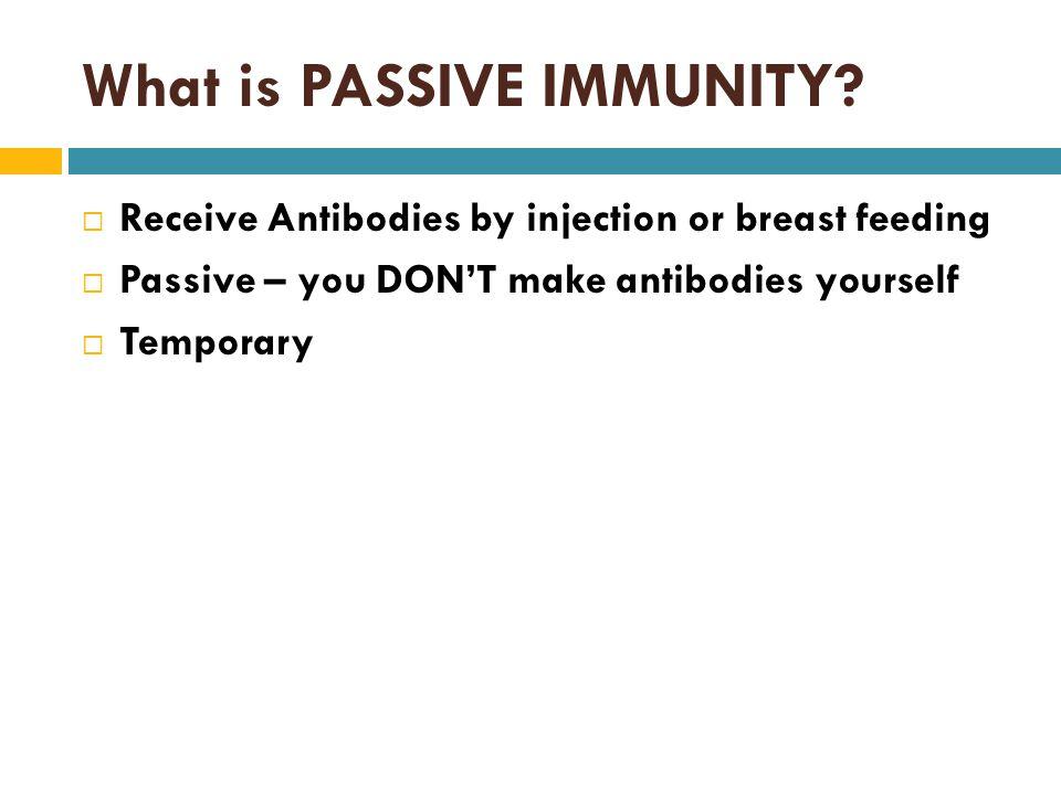 What is PASSIVE IMMUNITY.