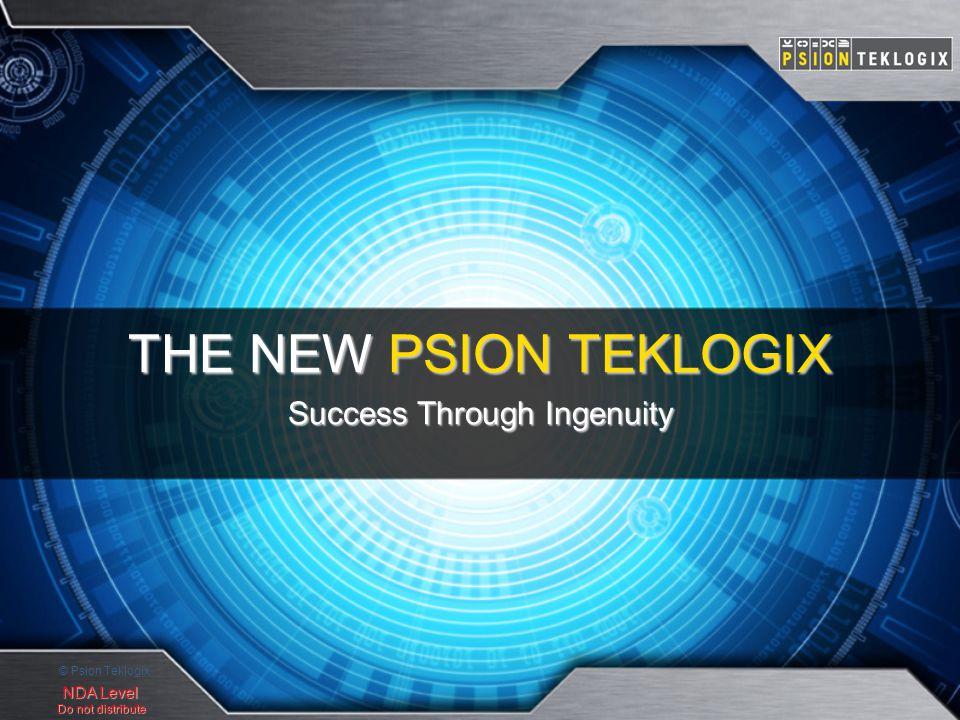 © Psion Teklogix NDA Level Do not distribute THE NEW PSION TEKLOGIX Success Through Ingenuity