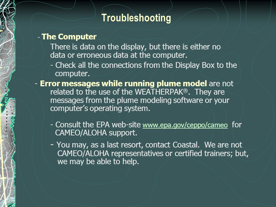 Troubleshooting - The Computer There is data on the display, but there is either no data or erroneous data at the computer. - Check all the connection