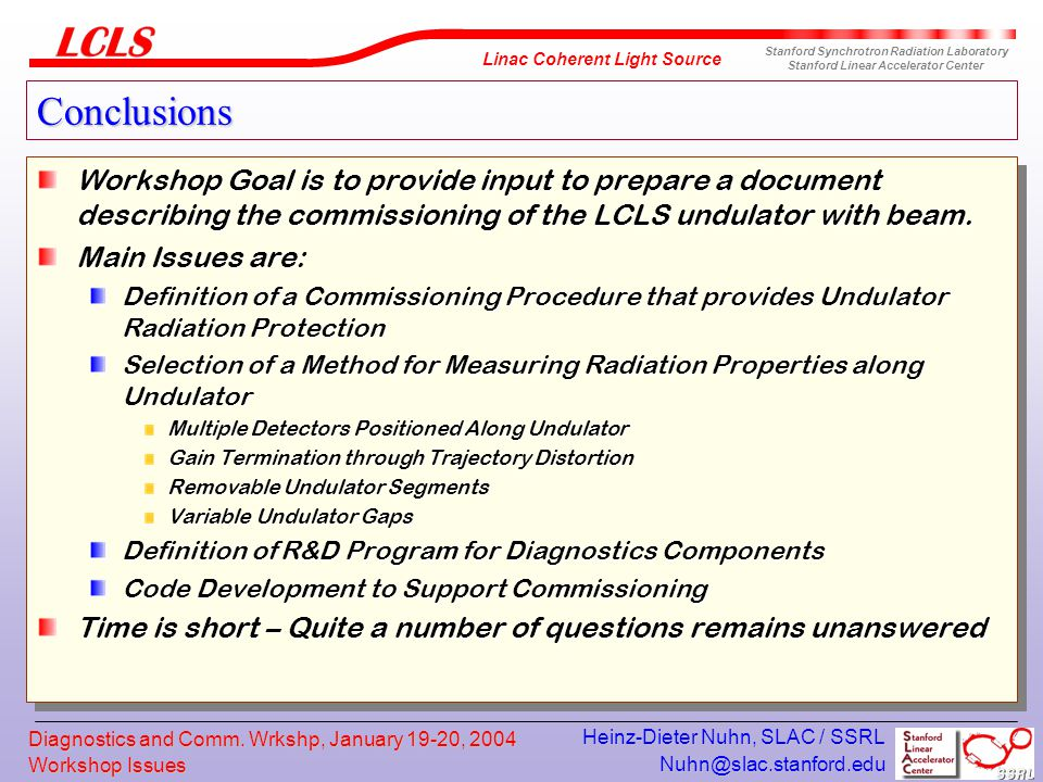 Workshop Issues Nuhn@slac.stanford.edu Linac Coherent Light Source Stanford Synchrotron Radiation Laboratory Stanford Linear Accelerator Center Diagnostics and Comm.
