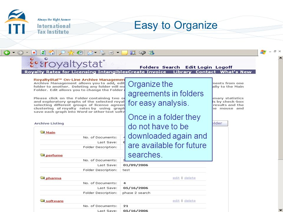 Easy to Organize Organize the agreements in folders for easy analysis. Once in a folder they do not have to be downloaded again and are available for