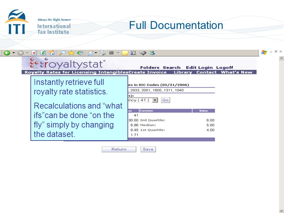 """Full Documentation Instantly retrieve full royalty rate statistics. Recalculations and """"what ifs""""can be done """"on the fly"""" simply by changing the datas"""