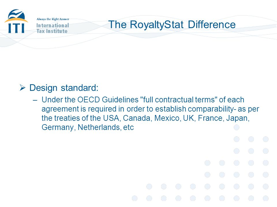 The RoyaltyStat Difference  Reliability of rate data –Based on original license agreement data from SEC filing databases –No use of data sourced from trade press, press releases, and unsupported SEC filings –Every license agreement in RoyaltyStat contains at least one numerical (non-redacted) royalty rate or license fee –The highest among tiered royalty rates is reported.