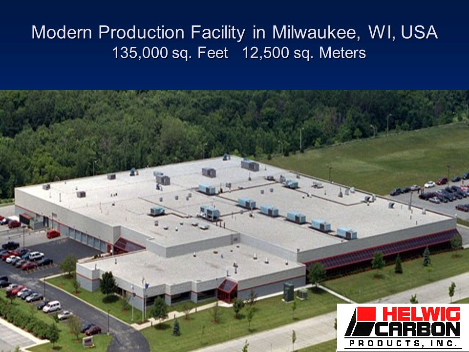 Modern Production Facility in Milwaukee, WI, USA 135,000 sq. Feet 12,500 sq. Meters