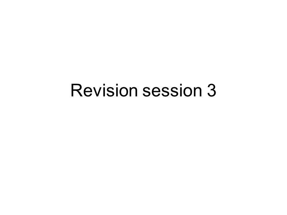 Revision session 3