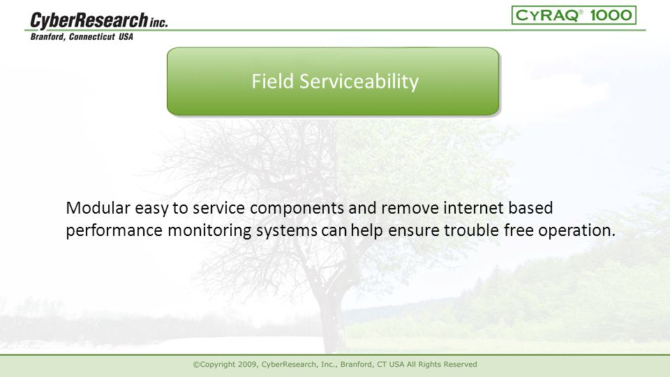 Modular easy to service components and remove internet based performance monitoring systems can help ensure trouble free operation.