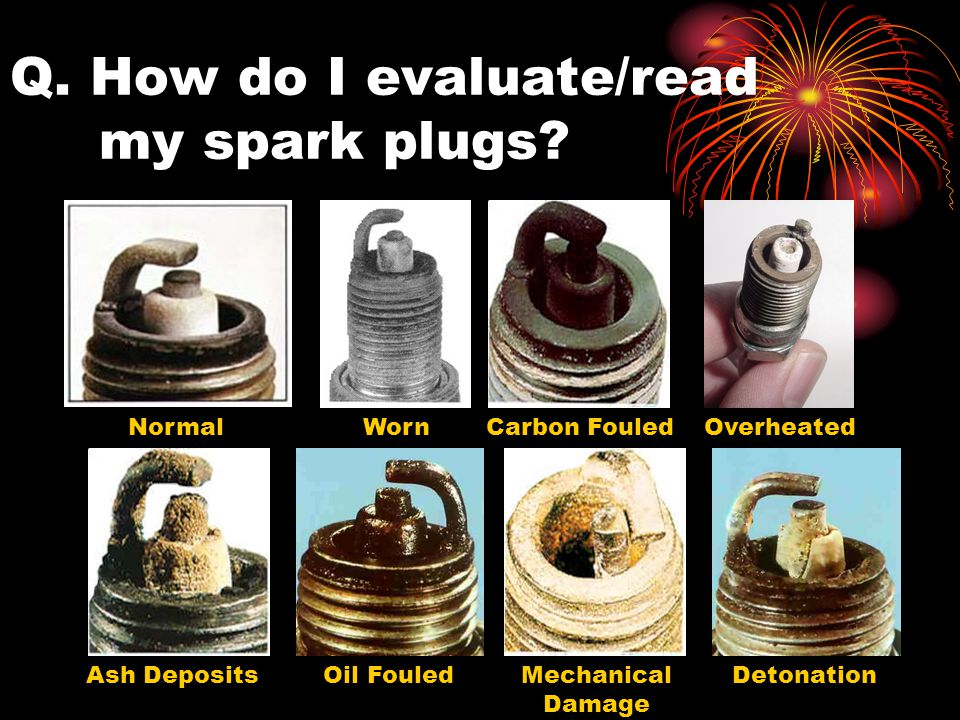 Q. How do I evaluate/read my spark plugs.