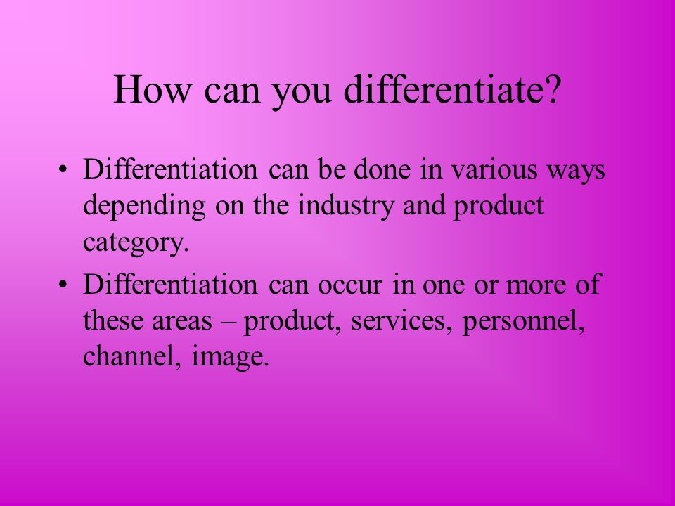 How can you differentiate.