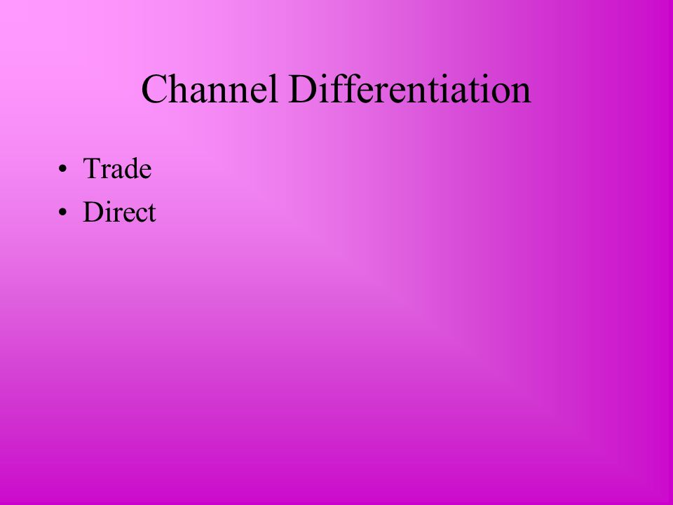 Channel Differentiation Trade Direct