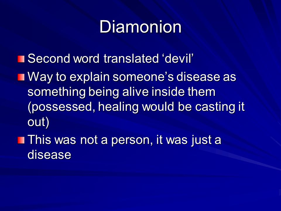 Diamonion Second word translated 'devil' Way to explain someone's disease as something being alive inside them (possessed, healing would be casting it