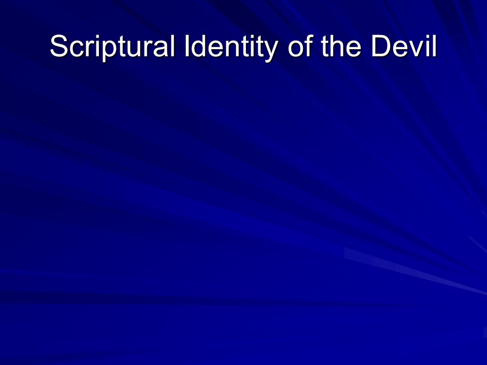 Scriptural Identity of the Devil