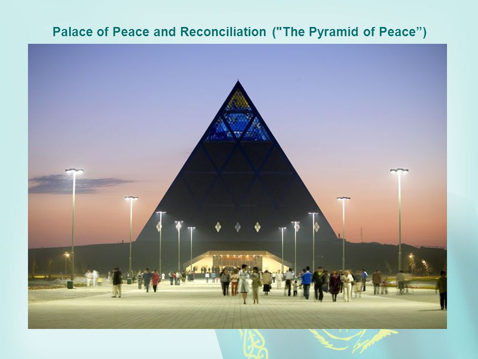 Palace of Peace and Reconciliation ( The Pyramid of Peace )