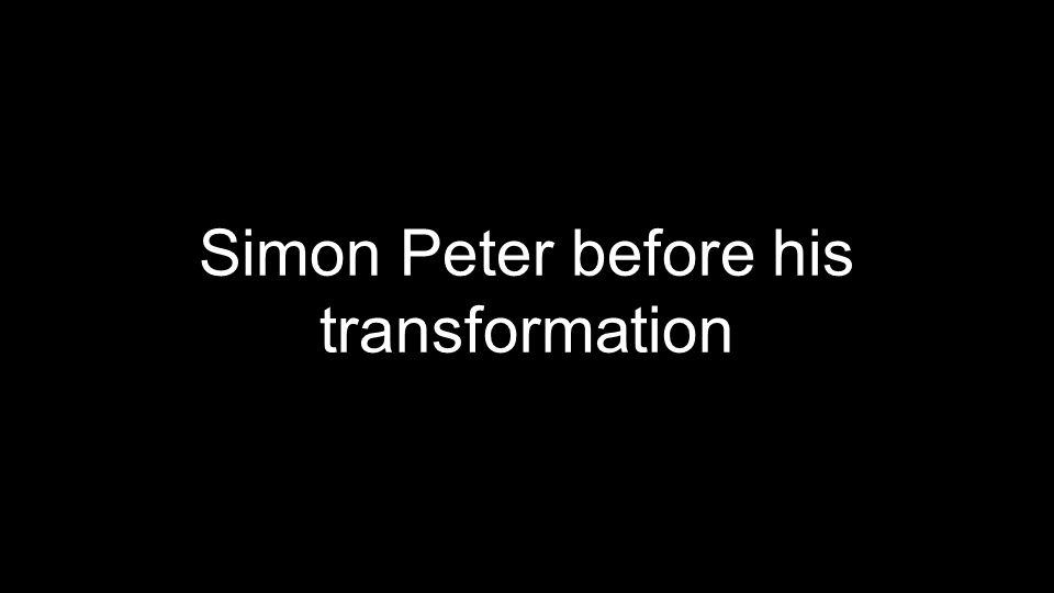 Simon Peter before his transformation
