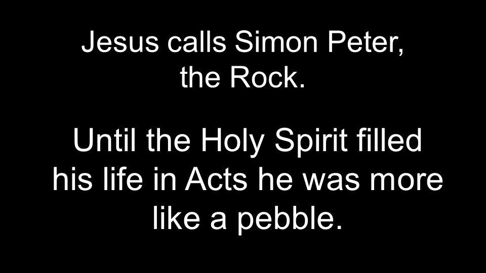 Jesus calls Simon Peter, the Rock.