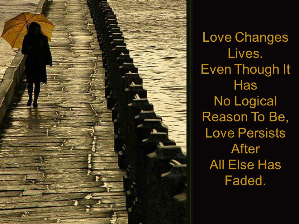 Love Changes Lives.