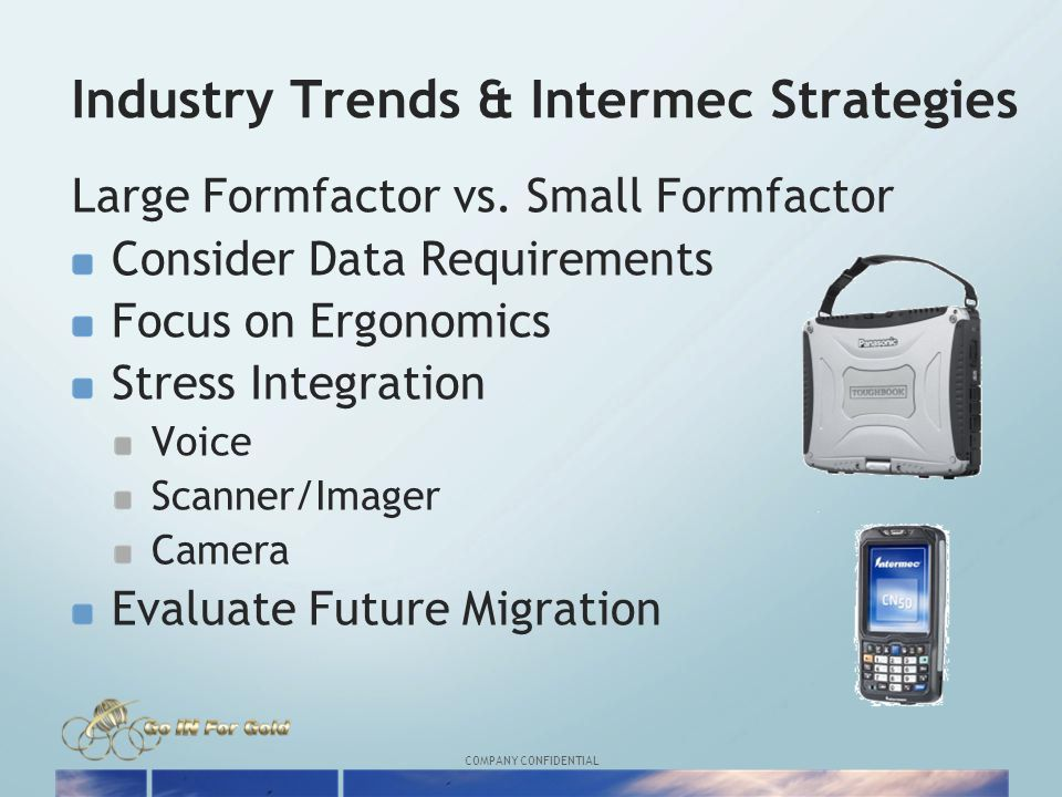 COMPANY CONFIDENTIAL Industry Trends & Intermec Strategies Large Formfactor vs.