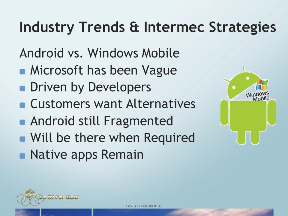 COMPANY CONFIDENTIAL Industry Trends & Intermec Strategies Android vs.
