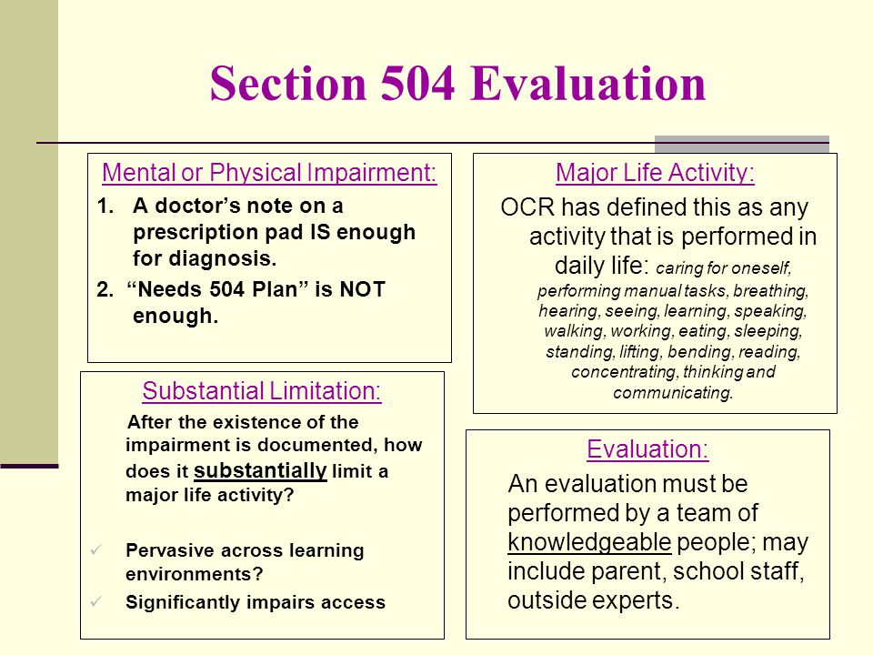 "Section 504 Evaluation Mental or Physical Impairment: 1. A doctor's note on a prescription pad IS enough for diagnosis. 2. ""Needs 504 Plan"" is NOT eno"