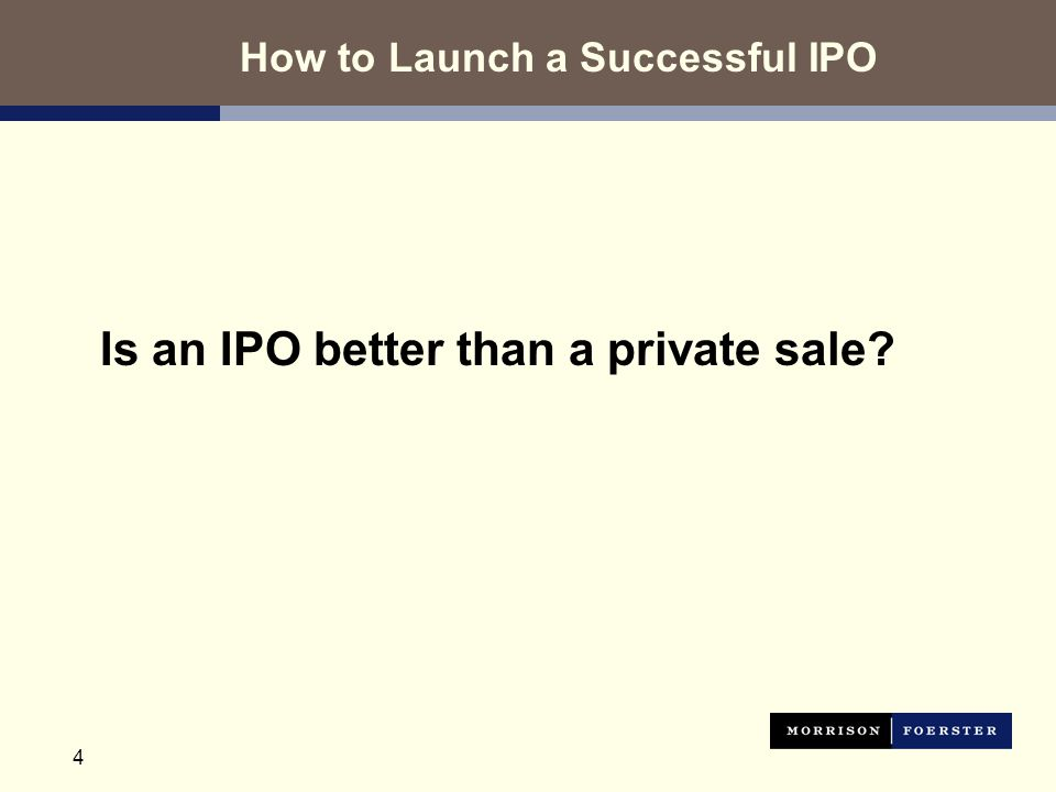 4 Is an IPO better than a private sale How to Launch a Successful IPO