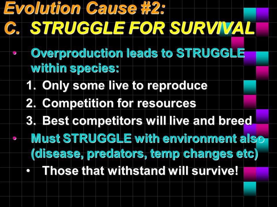 Evolution Cause #2: C.