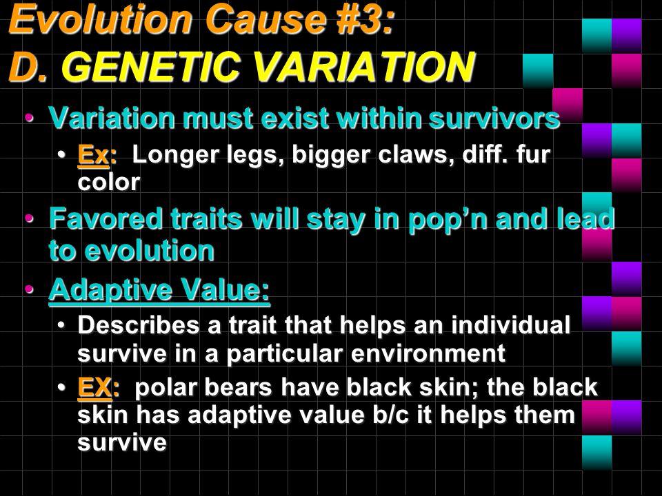 Evolution Cause #3: D.