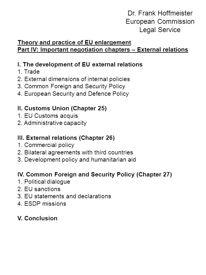 Theory and practice of EU enlargement Part IV: Important negotiation chapters – External relations I.