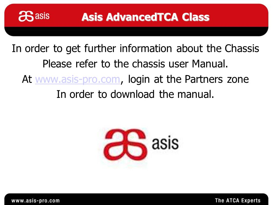 In order to get further information about the Chassis Please refer to the chassis user Manual.