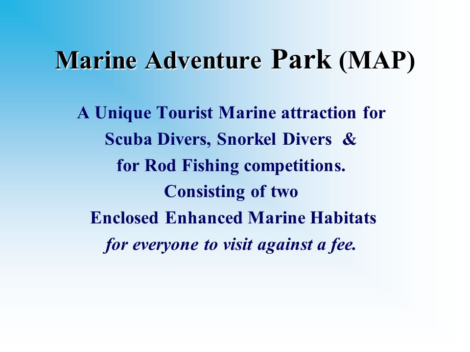 Marine Adventure Park (MAP) A Unique Tourist Marine attraction for Scuba Divers, Snorkel Divers & for Rod Fishing competitions.