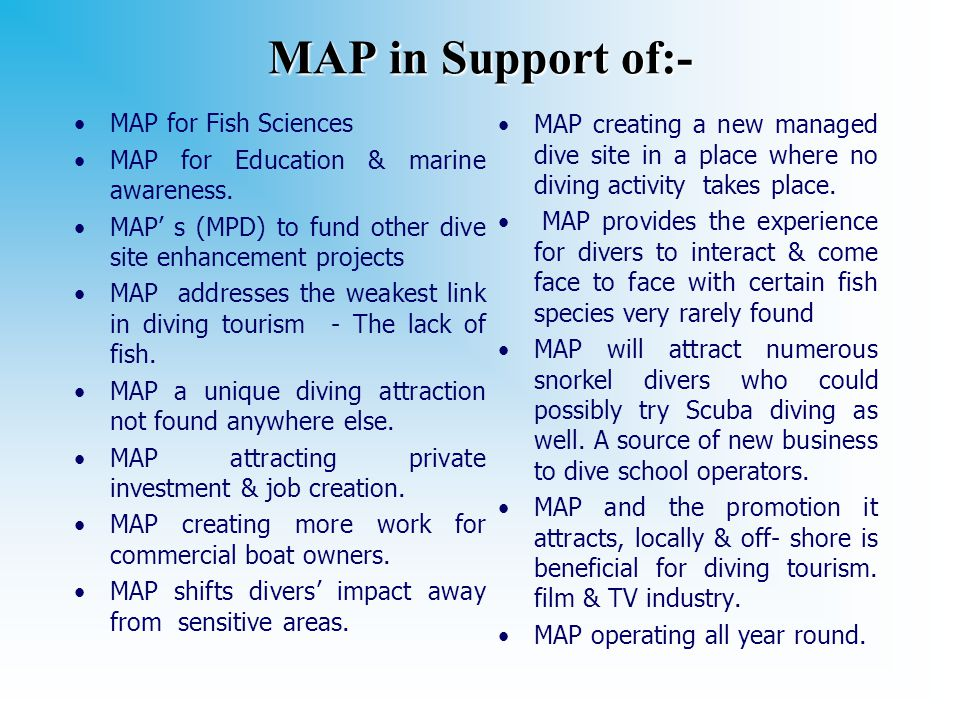 MAP in Support of:- MAP for Fish Sciences MAP for Education & marine awareness.
