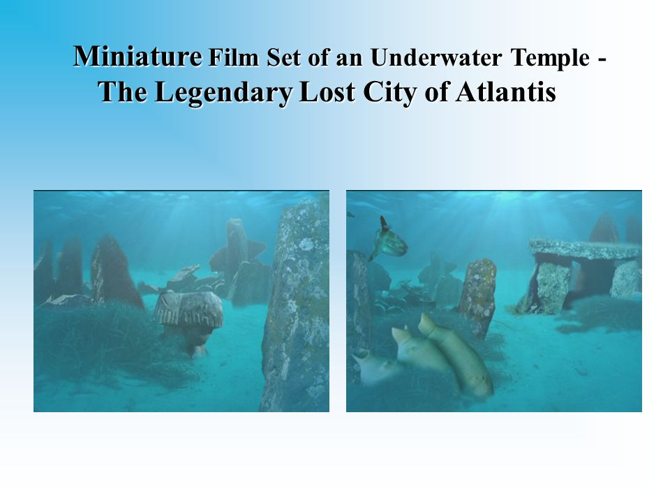 Miniature Film Set of an Underwater Temple - The Legendary Lost City of Atlantis Miniature Film Set of an Underwater Temple - The Legendary Lost City of Atlantis