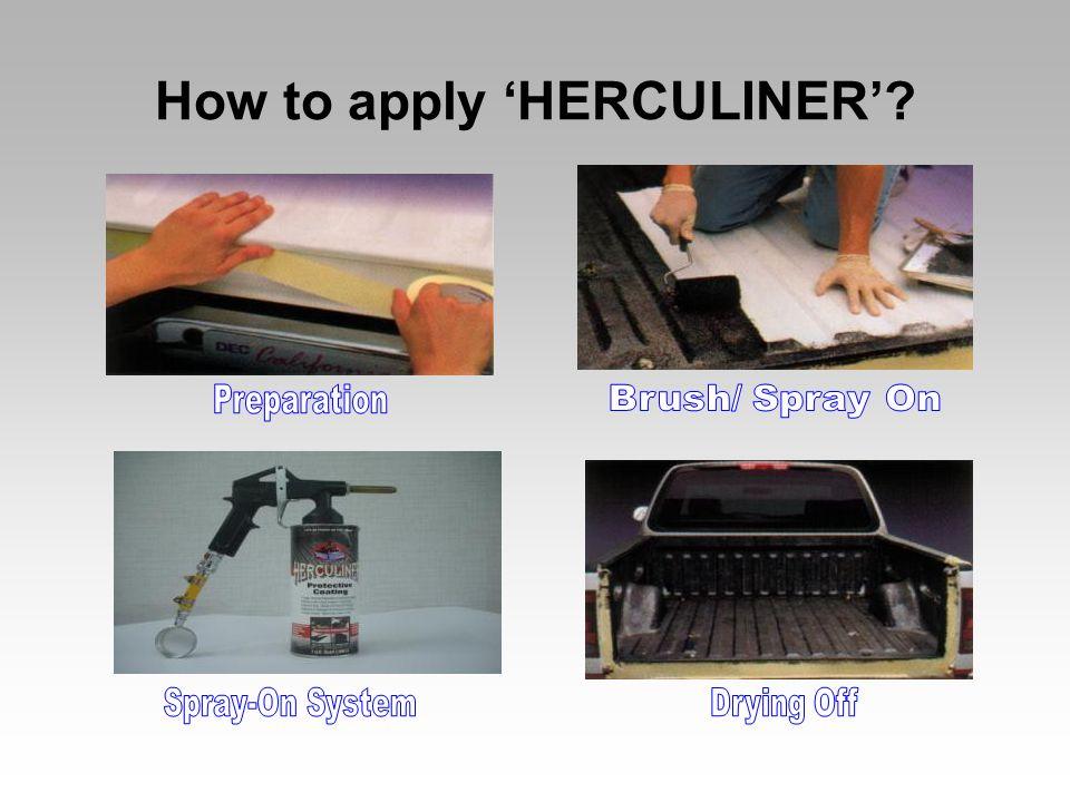 How to apply 'HERCULINER'?