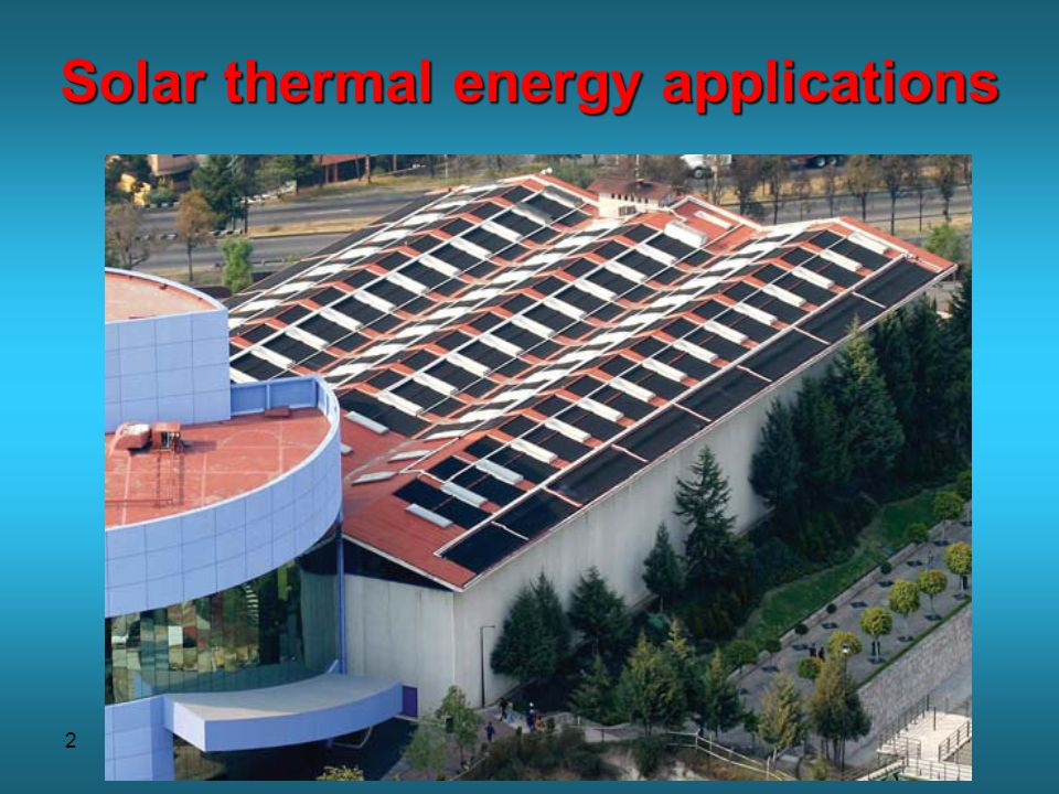 2 Solar thermal energy applications