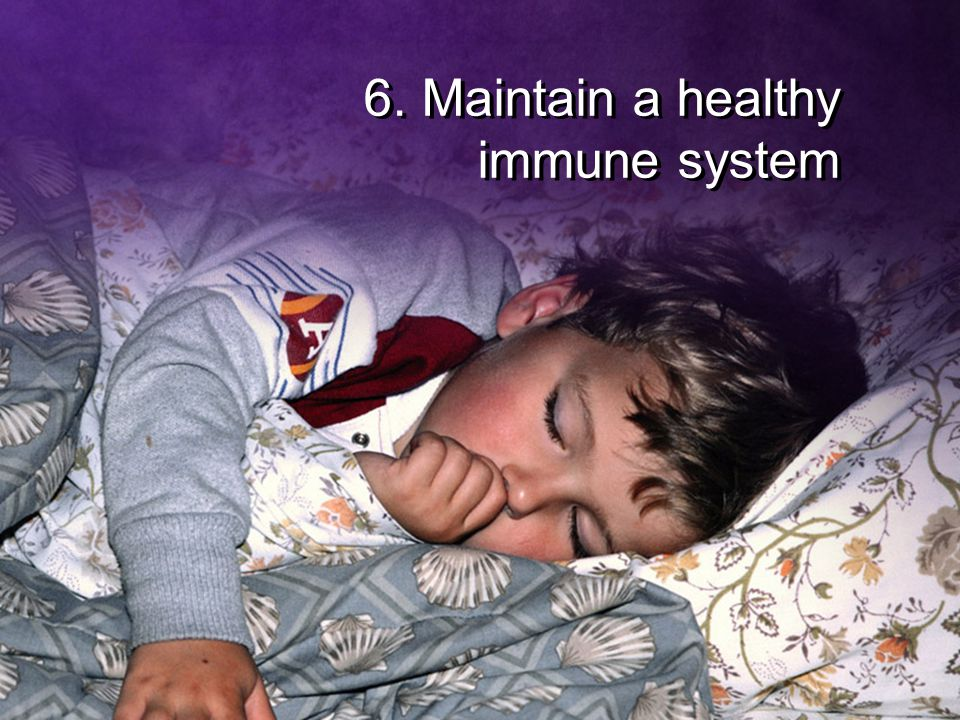 6. Maintain a healthy immune system
