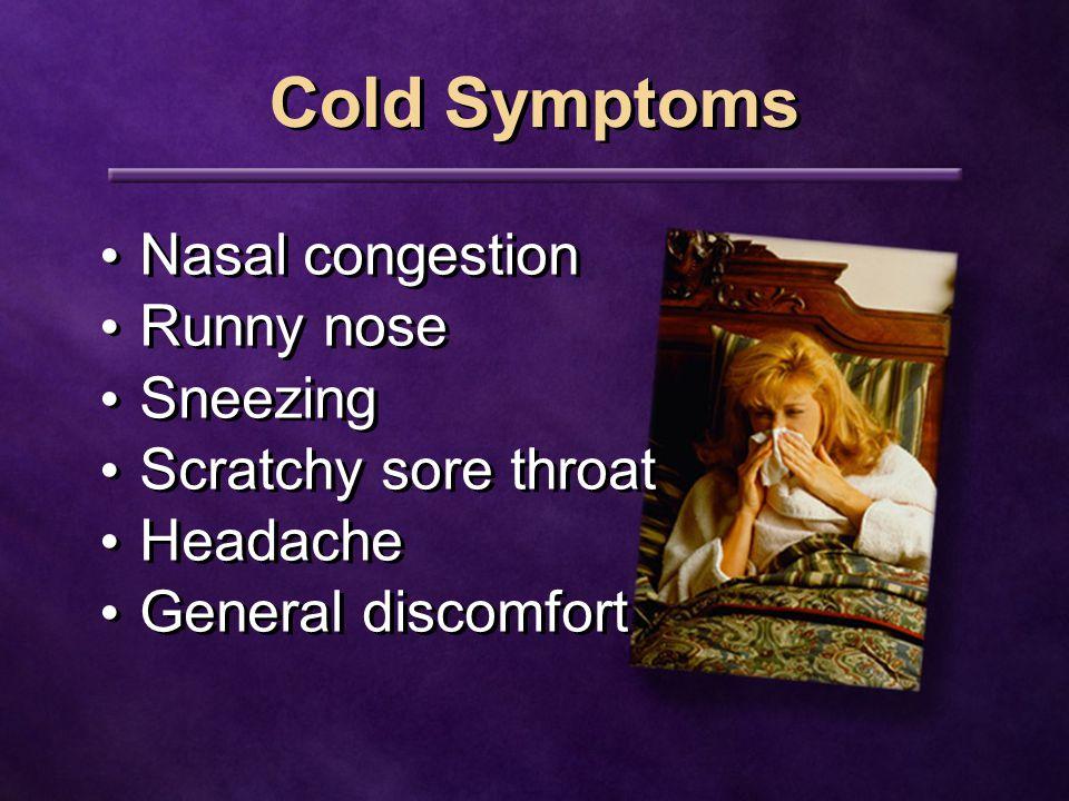 Cold Transmission Touching secretions Inhaling infectious particles Inhaling infectious particles