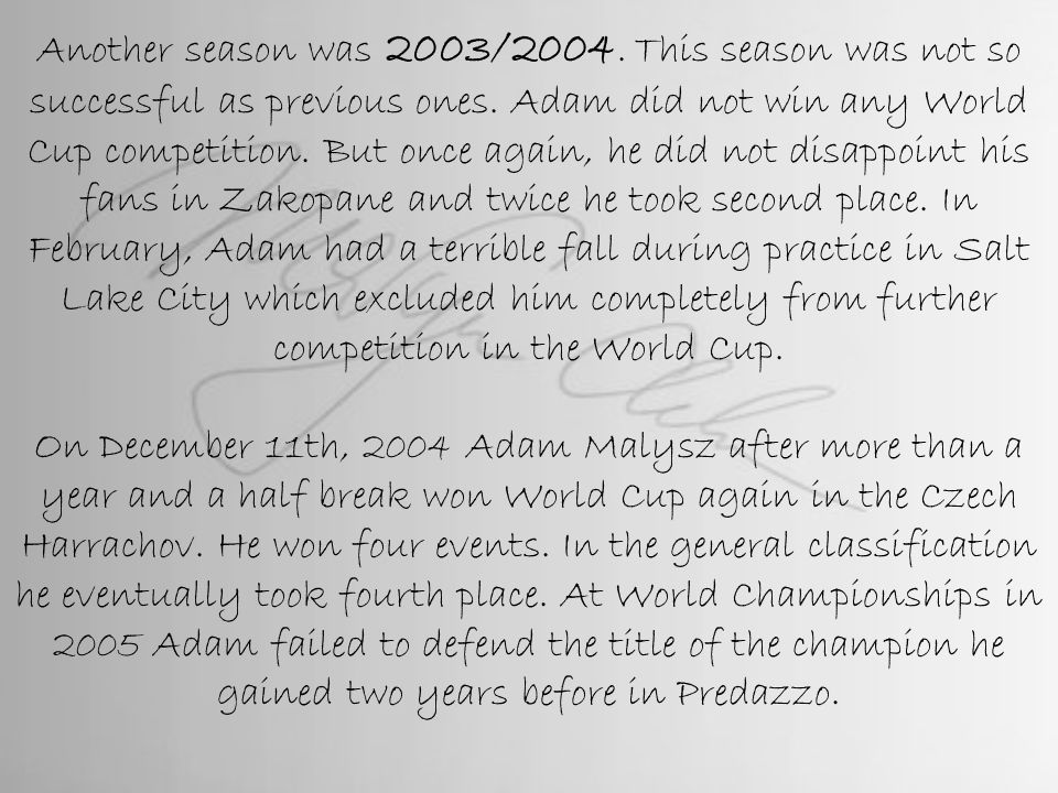 Another season was 2003/2004. This season was not so successful as previous ones.
