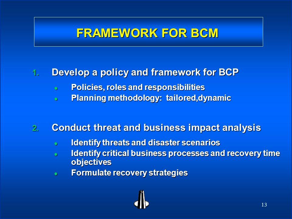 13 FRAMEWORK FOR BCM 1.