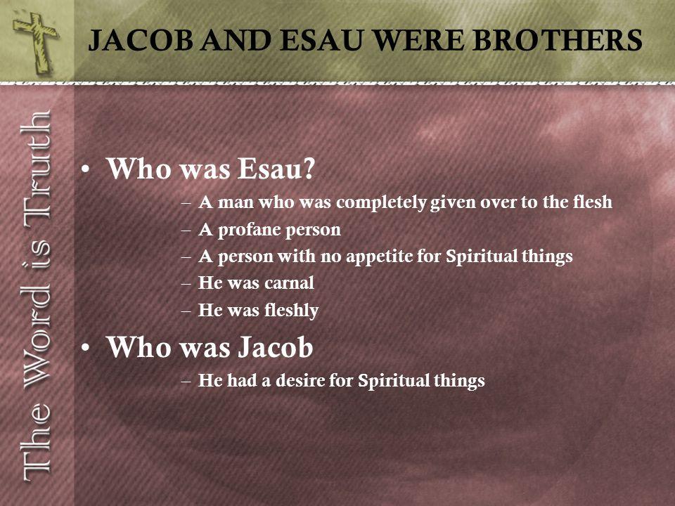 JACOB AND ESAU WERE BROTHERS Who was Esau.
