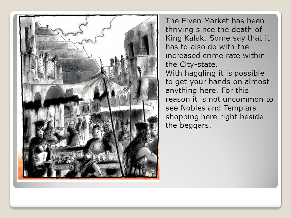 The Elven Market has been thriving since the death of King Kalak.
