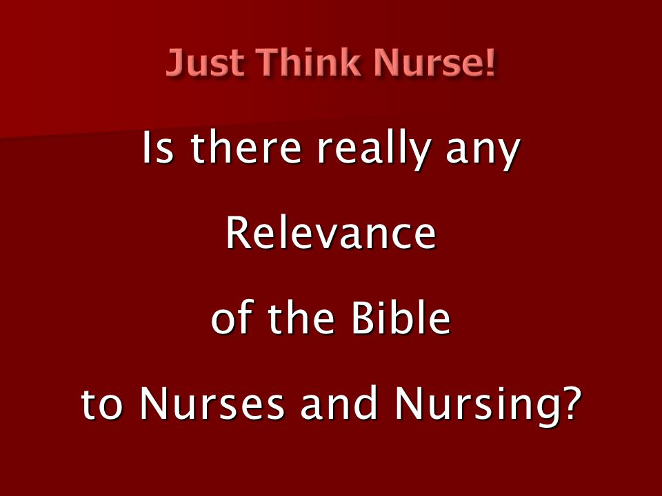 Is there really any Relevance of the Bible to Nurses and Nursing