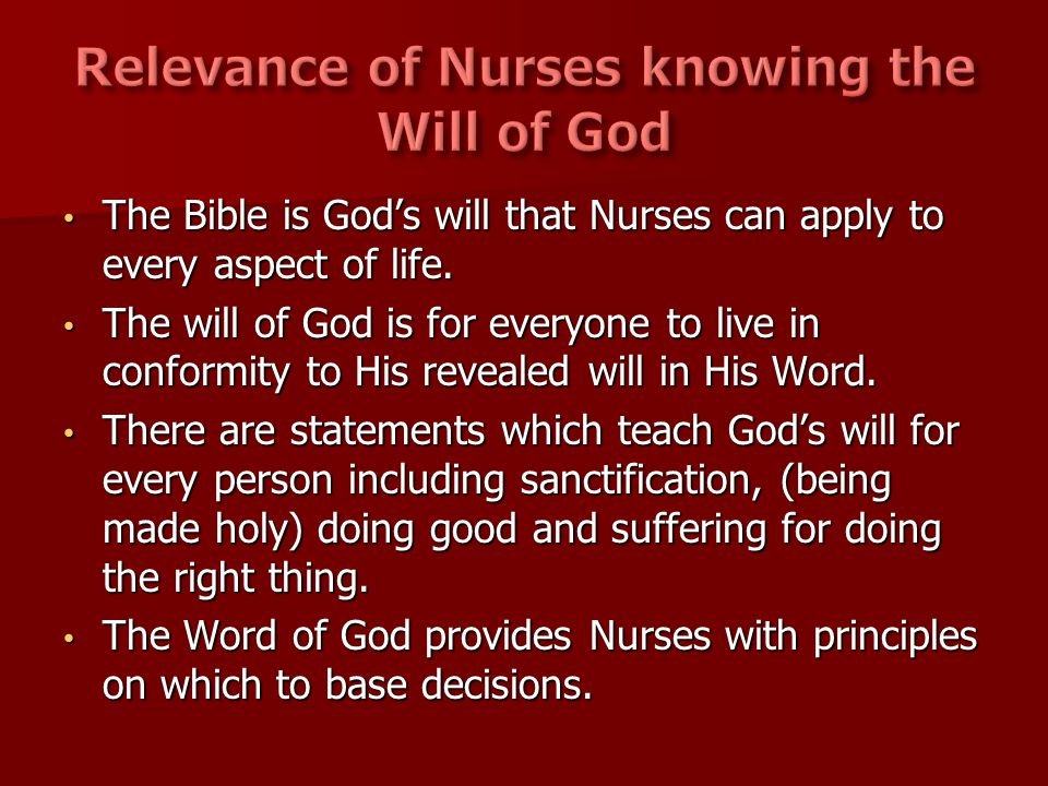 The Bible is God's will that Nurses can apply to every aspect of life.