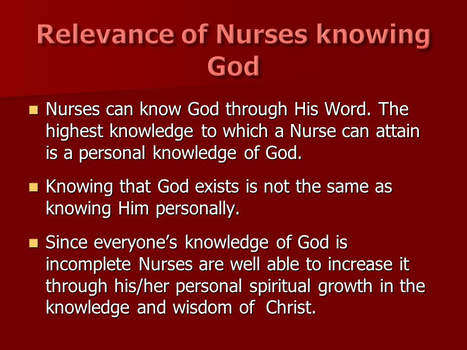 Nurses can know God through His Word.