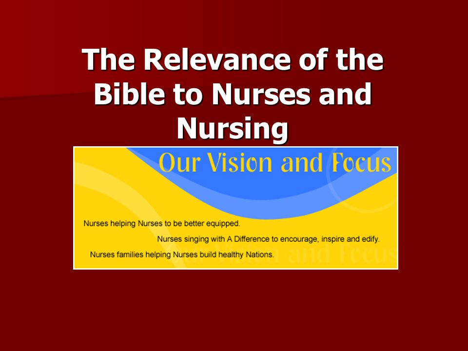 The Relevance of the Bible to Nurses and Nursing