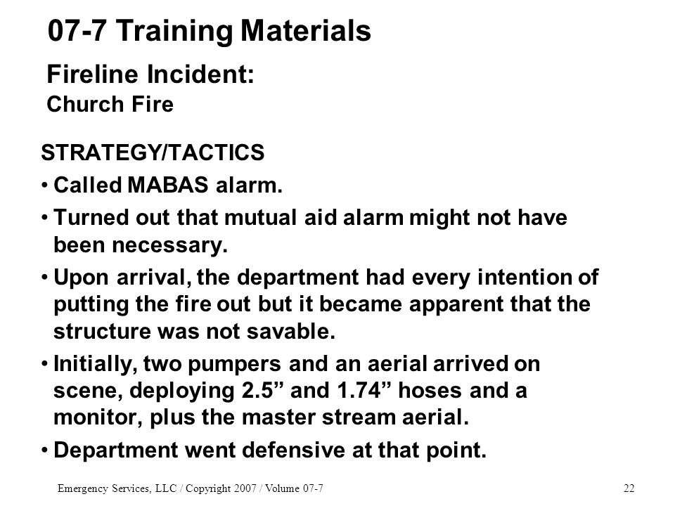 Emergency Services, LLC / Copyright 2007 / Volume 07-722 STRATEGY/TACTICS Called MABAS alarm.