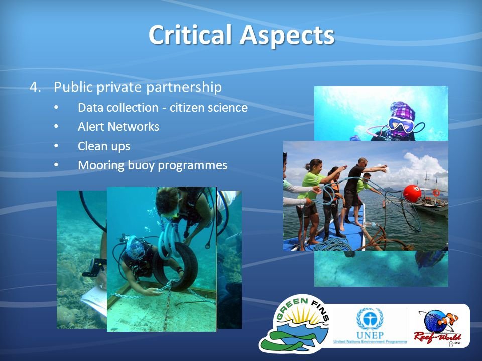 88 4.Public private partnership Data collection - citizen science Alert Networks Clean ups Mooring buoy programmes Critical Aspects